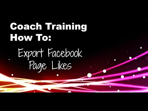 Coach Training - How To - Export Facebook Page Likes