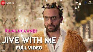 Jive With Me - Full Video | Kaalakaandi | Saif Ali Khan, Kunaal Roy Kapur | Abhishek Nailwal