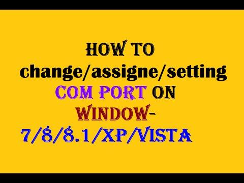 Com Port Settings Change/Assign On Window 7/8/8.1/xp/vista