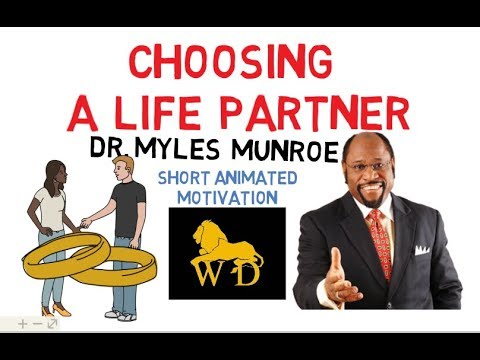 Choosing a LIFE PARTNER by Dr Myles Munroe (Must Watch for Singles)Animated
