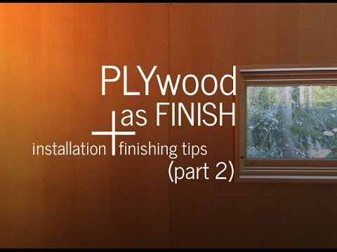 Plywood as Finish (part 2) - Installation, Tips, + Finishing