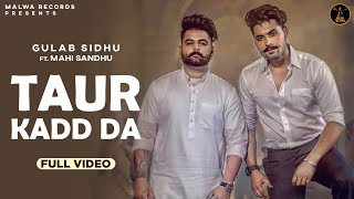 TAUR KADD DA (Full Video) Gulab Sidhu | Kaptaan | The Boss | B2gether | Latest Punjabi Songs 2019