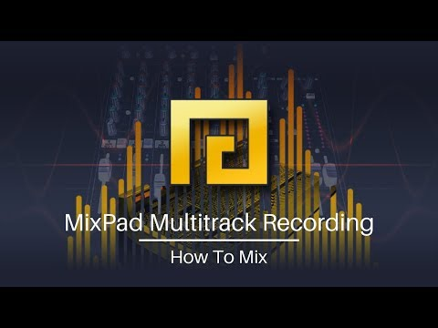 MixPad Multitrack Mixing Software Tutorial    How to Mix