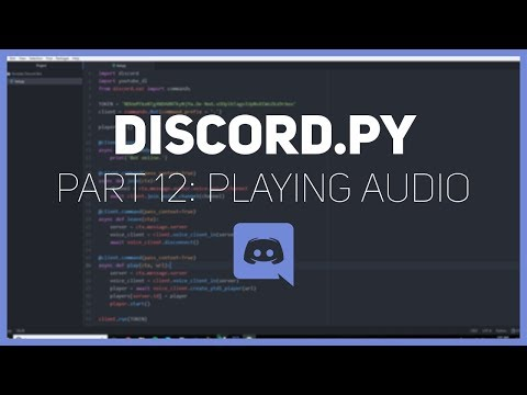Discord.py: Making a Discord bot (Part 12: Playing Audio)
