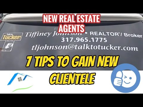 New Real Estate Agents - How to find Clients - 7 Tips