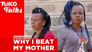 Why I beat my own mother- Lucy Nyawira | Tuko Talks | Tuko TV