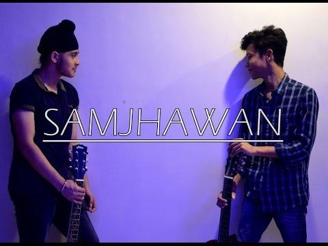 Samjhawan (Revisited)   Acoustic Singh Cover