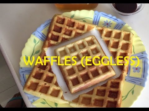 Waffles (EGGLESS) Recipe - Easily made at home!