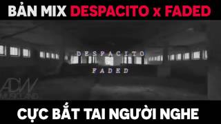 Bản Mix Despacito & Faded