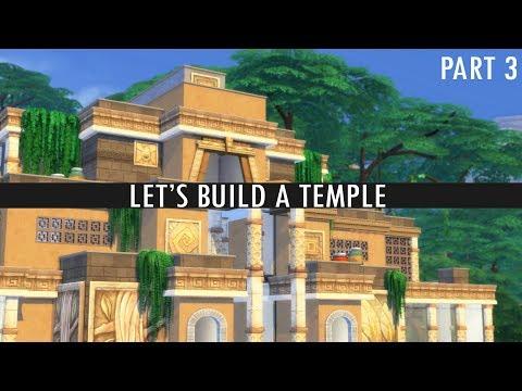 The Sims 4 - LET'S BUILD A TEMPLE - Part 3