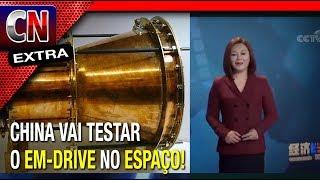 Chineses surpreendem com teste do EM Drive! O motor espacial q rompe leis da física | Ed.Extra 030