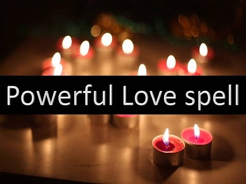 Most powerful love spell to create love in anyone's heart ||