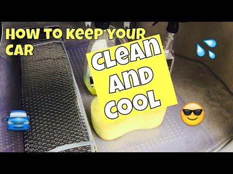 How to keep your car CLEAN and COOL