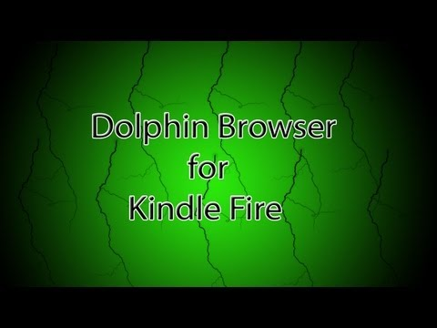 How to Install Dolphin Browser onto your Kindle Fire!!