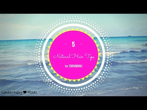 5 Natural Hair Tips for Swimming!!!