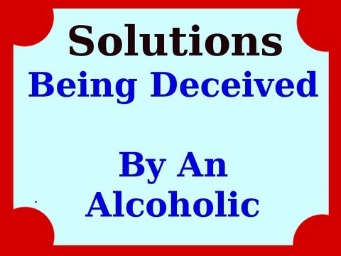 How To Avoid Being Deceived By An Alcoholic
