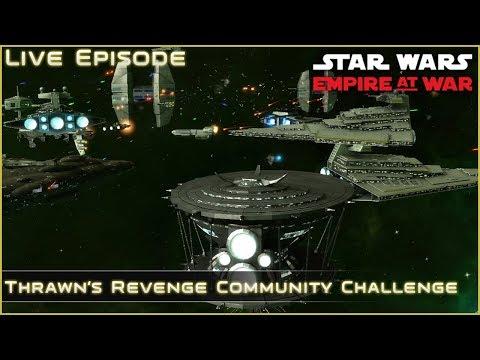 Live Finale - Ep 26 [ Community Challenge ] Thrawn's Revenge 2.2
