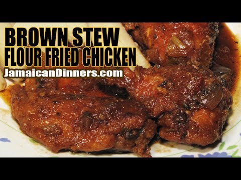 BROWN STEWED FLOUR FRIED CHICKEN: Making the Best Chicken Gravy (Style 3 of 3)