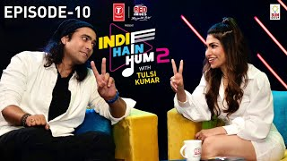 Indie Hain Hum Season 2 with Tulsi Kumar | Watch Ep10 - Jubin Nautiyal | T-Series | Red FM