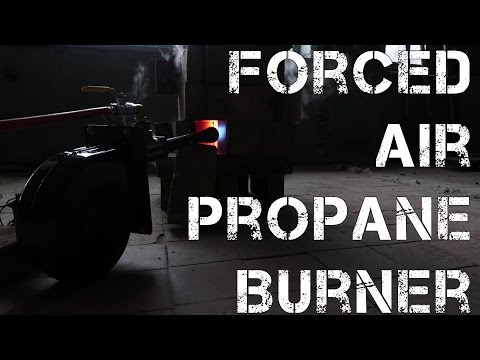 Forced air propane burner