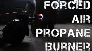 Forced air propane burner