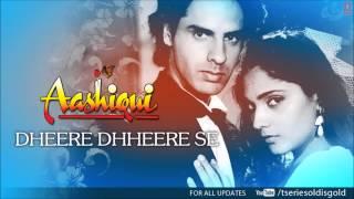 Dheere Dhheere Se Meri Zindagi Mein Aana Full Song (Audio) | Aashiqui | Rahul Roy, Anu Agarwal