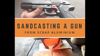 CASTING A GUN WITH SCRAP ALUMINIUM - SAND CASTING ALUMINIUM MELTING METAL