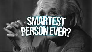 the smartest person ever
