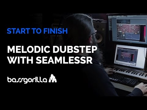 Melodic Dubstep: Start To Finish With SEAMLESSR