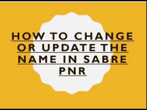How to Change or Update the Name in Sabre PNR