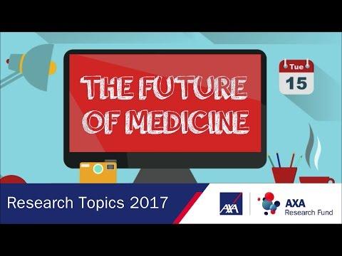 The Future of Medicine | Research Topics 2017 | AXA Research Fund