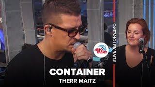 Therr Maitz – Container (live @ Авторадио)