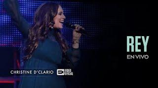 Christine D'Clario   Rey   En Vivo