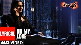 Oh My Love With Lyrics    Raaz 3 I Emraan Hashmi, Esha Gupta, Bipasha Basu