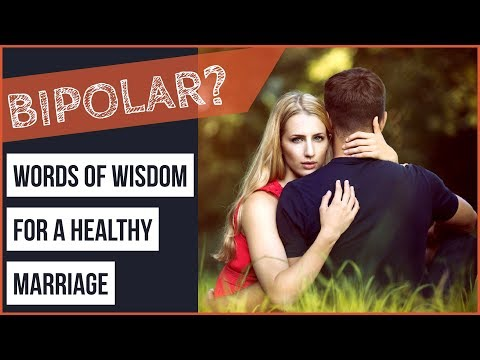 BIPOLAR Relationship HELP: Words of Wisdom For a Healthy Marriage