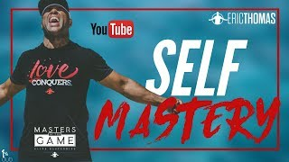 Eric Thomas | Self Mastery (masters Of The Game Exclusive)