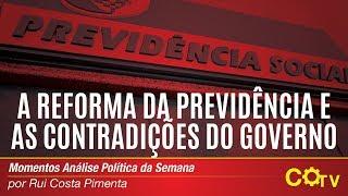 A Reforma Da Previdência E As Contradições Do Governo