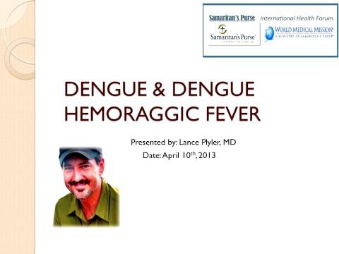 Webinar: Dengue & Dengue Hemorrhagic Fever (2013)