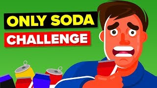 I Drank Only Soda For A Month And This Is What Happened - Funny Challenge