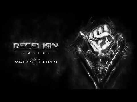 Rebelion - Salvation (Delete Remix) [EMPIRE]