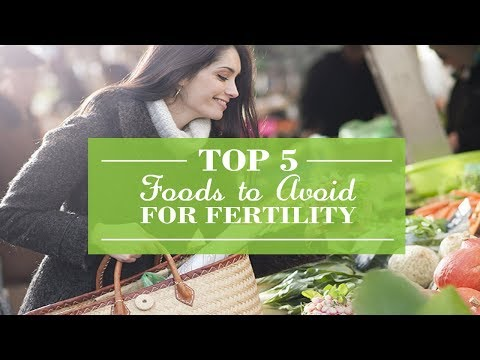 Top 5 Foods to Avoid for Fertility