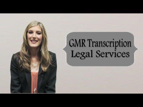 Legal Transcription Services   GMR Transcription