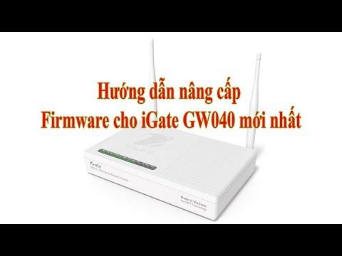 Hướng dẫn nâng cấp Firmware iGate GW040 mới nhất