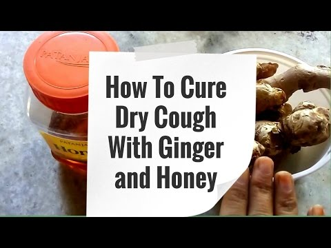How To Get Rid of Dry Cough With Ginger and Honey - Dry Cough Remedies
