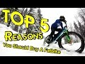 Top 5 Reasons To Buy A Fatbike
