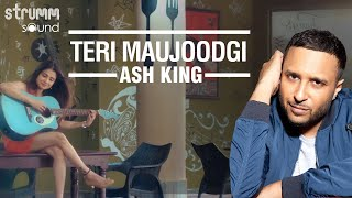 Teri Maujoodgi-Short Version | Ash King | Harpreet Singh | Manoj Yadav