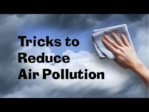 Tricks to Reduce Air Pollution