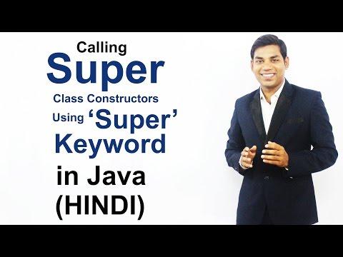 Calling Super Class Constructors Using 'Super' Keyword in Java (HINDI)