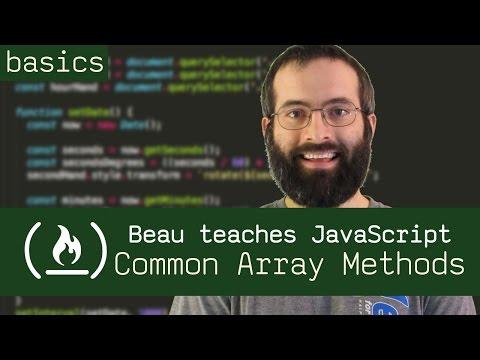 Common Array Methods - Beau teaches JavaScript