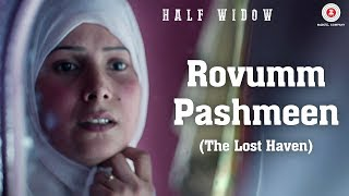 Rovumm Pashmeen (The Lost Haven) - Half Widow | Neelofar Hamid & Shahnawaz Bhat | Dalip Langoo